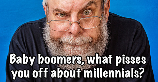 Baby Boomers, What About Millennials Drives You Up The Wall?