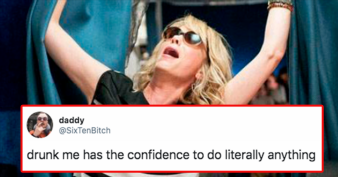 """21 Hilarious """"Drunk Me"""" Tweets That Are Way Too Real"""